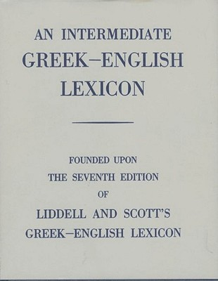 Intermediate Greek-English Lexicon By Liddell, Henry George