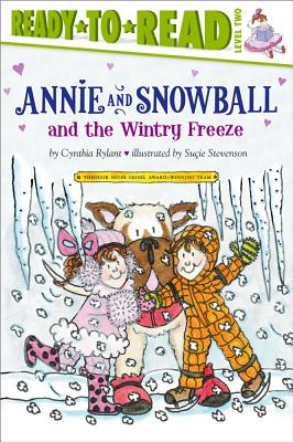 Annie and Snowball and the Wintry Freeze By Rylant, Cynthia/ Stevenson, Sucie (ILT)