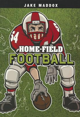 Home-Field Football By Maddox, Jake/ Tiffany, Sean (ILT)