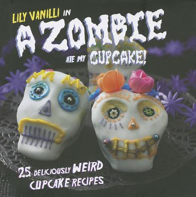 A Zombie Ate My Cupcake! By Vanilli, Lily