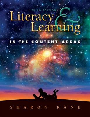 Literacy and Learning in the Content Areas By Kane, Sharon